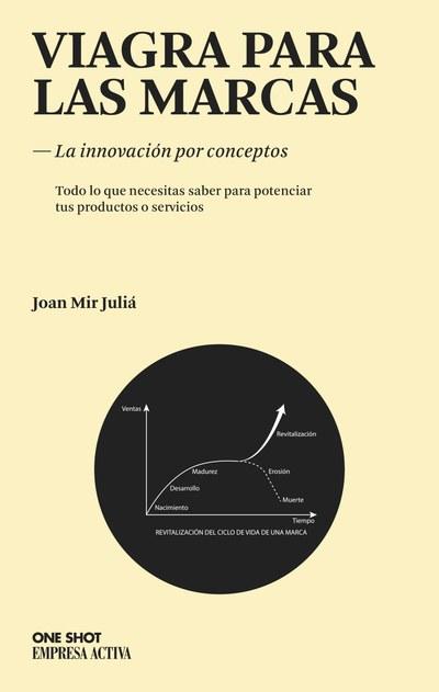 """Portada del libro """"Viagra para las marcas"""". Escrito por Joan Mir"""